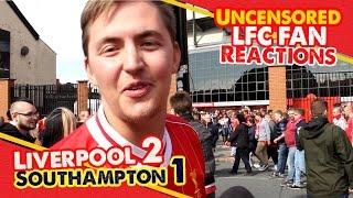 """Think I Sh*t Myself Twice!"" | Liverpool 2-1 Southampton | LFC Fan Reactions"