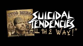 Suicidal Tendencies - ALL THE WAY! (NEW CYCO MIKO ALBUM)