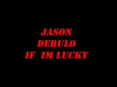 JASON DERULO-IF I'M LUCKY eljay cover