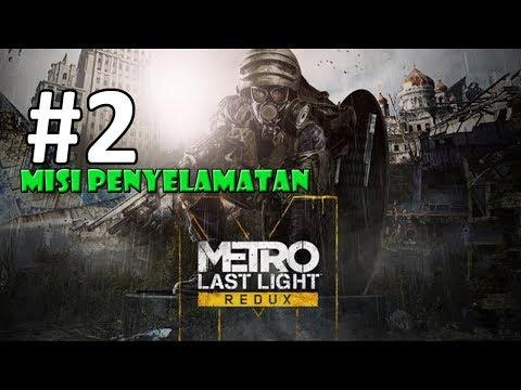 METRO LAST LIGHT REDUX INDONESIA PART #2 - MISI PENYELAMATAN