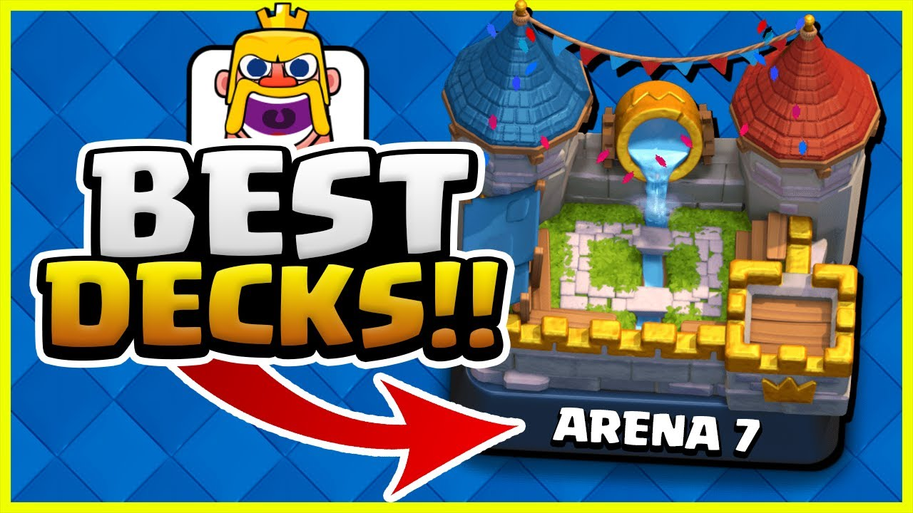 5 Best Decks For Arena 7 In Clash Royale 2020 Youtube