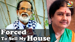 Gangai Amaran Interview on how VK Sasikala forcefully took his House