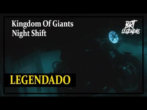 Смотреть клип Kingdom Of Giants - Night Shift