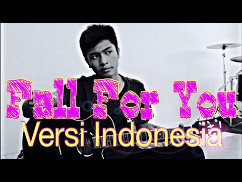 """FALL FOR YOU"" VERSI INDONESIA!! (SECONHAND SERENADE) 'COVER'"
