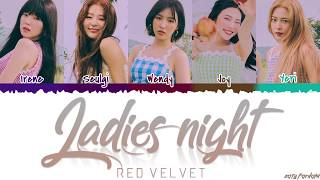 RED VELVET (레드벨벳) - 'LADIES NIGHT' Lyrics [Color Coded_Han_Rom_Eng]