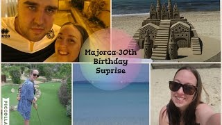 Majorca  30th Birthday Surprise   April 2016