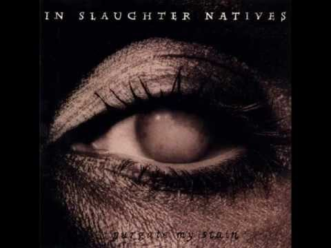In Slaughter Natives - Pure...The Suffering