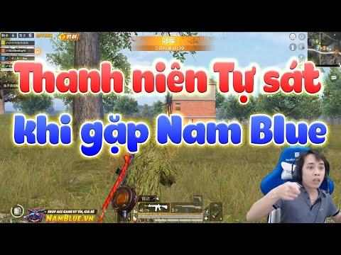 🔫Nam Blue[Pubg Mobile] Thanh niên tự sát khi gặp Nam Blue