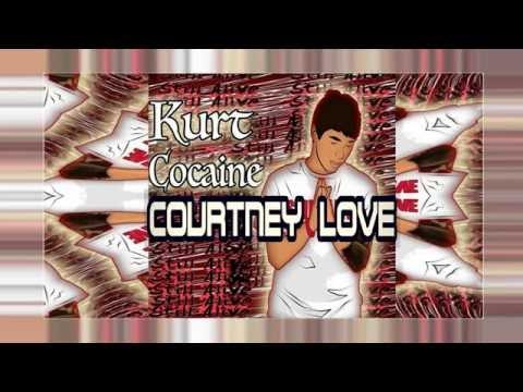 "KURT COCAINE - ""COURTNEY LOVE"""