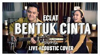 Eclat - Bentuk Cinta  Live Acoustic Cover Aviwkila