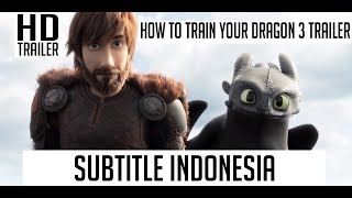 HOW TO TRAIN YOUR DRAGON 3 TRAILER SUBTITLE INDONESIA (2019)