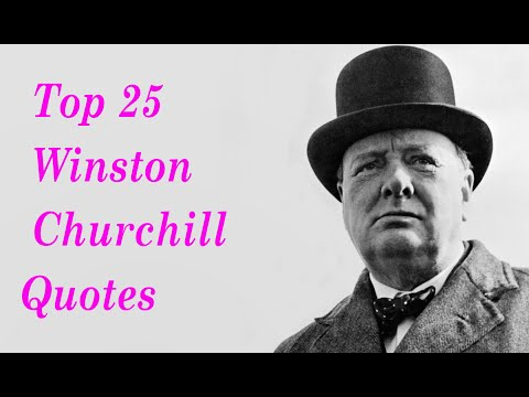 Top 25 Winston Churchill Quotes    The Prime Minister of the United Kingdom