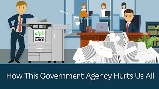 How This Government Agency Hurts Us All thumbnail