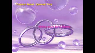 Tropico Band - Zauvek Tvoj (Chriss Love Dirty Remix)