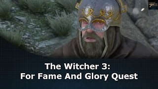 The Witcher 3: For Fame And Glory Quest