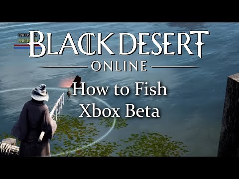 Black Desert Online: How to fish (Xbox beta)