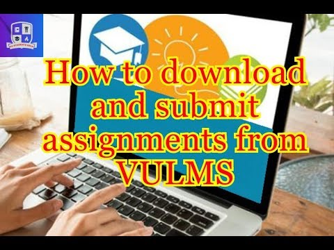 How To Download Assignment File From VULMS And Submit