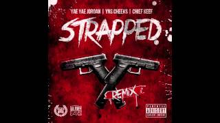 strapped remix yae yae jordan yns cheeks chief keef