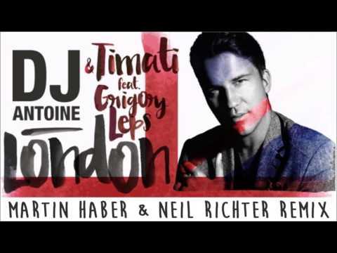 DJ Antoine & Timati feat. Grigory Lep - London (Martin Haber & Neil Richter Remix)