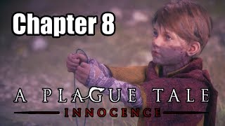A PLAGUE TALE: INNOCENCE [PS4 PRO] Chapter 8 Walkthrough 100% | No Commentary