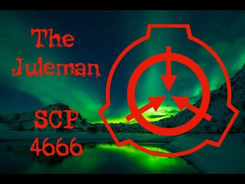 SCP 4666 The Juleman  Christmas is over, the nightmare is not