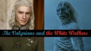 Connections Between the Valyrians & the White Walkers