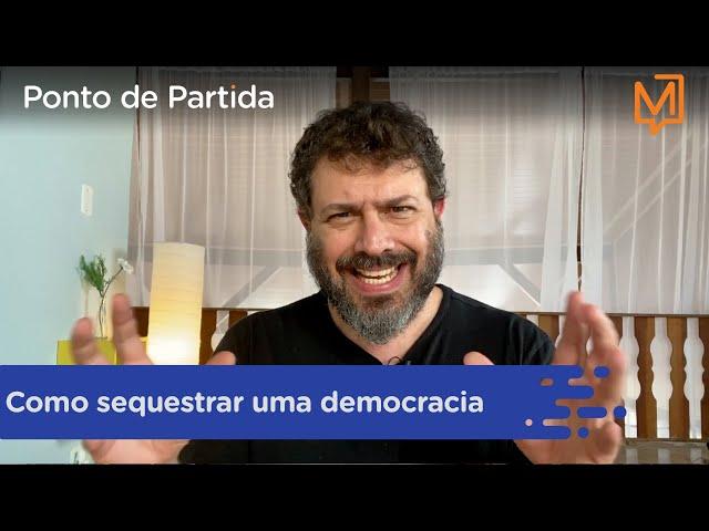 Como sequestrar uma democracia