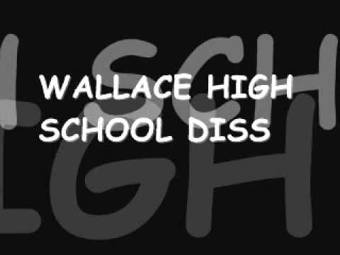 WALLACE HIGH SCHOOL DISS