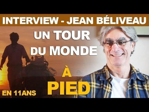 Un tour du monde à pied de 11 ans - Jean Béliveau