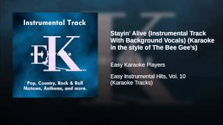 Stayin' Alive (Instrumental Track With Background Vocals) (Karaoke in the style of The Bee...