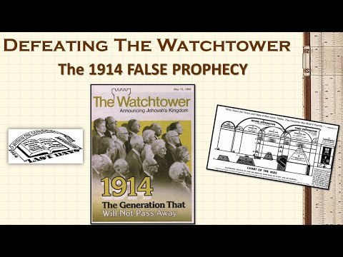 The Watchtower Bible and Tract Society and their false Prophecy of 1914