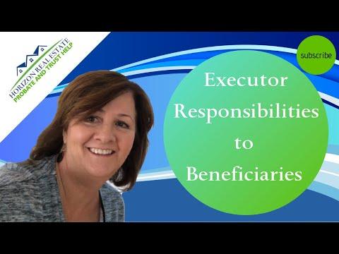 Executor Responsibilities To Beneficiaries