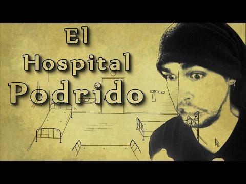 EL HOSPITAL PODRIDO | Bad Dream Hospital