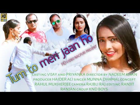 Tum To Mery Jaan Ho Super Hit Nagpuri Song Munna Dhamal Vijay Das HD Video Nagpuri Present