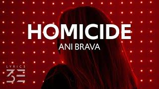 Download Ani Brava - Homicide (Lyrics)
