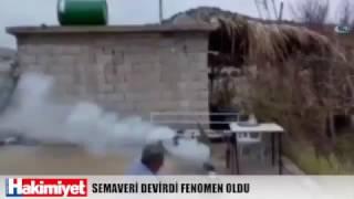 GAZİANTEPLİ- SEMAVERİ DEVİREN FENOMEN
