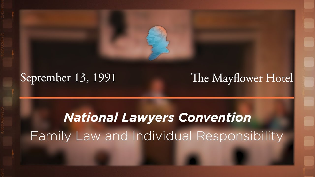 1991 National Lawyers Convention, Family Law and Individual Responsibility [Archive Collection]