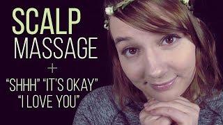 "ASMR Scalp Massage + ""I Love You"" ""Shhh"" ""It's Okay"" Close Breathy Whispers (Binaural)"