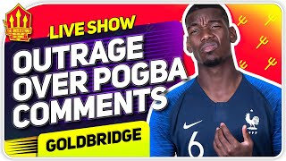 NEW Pogba Comments Outrage! Man Utd News Now