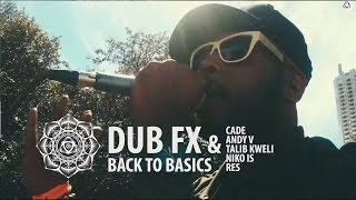 Смотреть клип Dub Fx & Cade Ft. Talib Kweli, Niko Is, Res, Andy V On Keys - Back To Basics