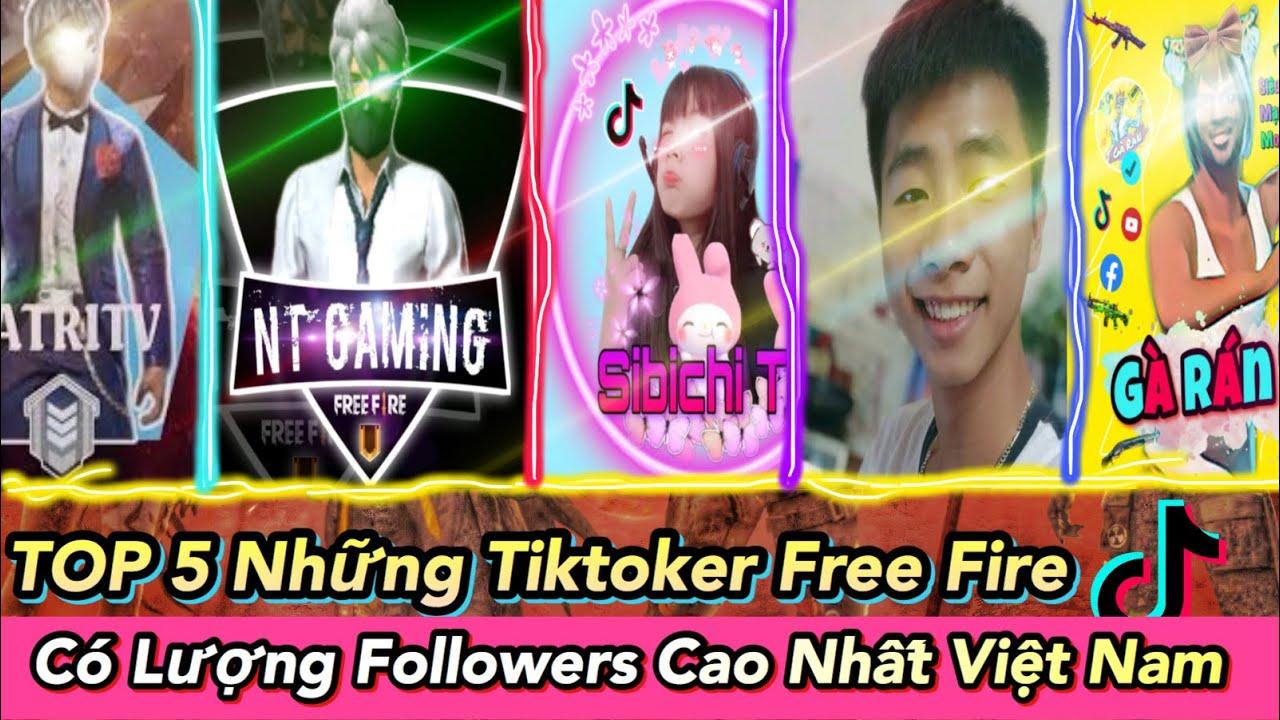 Free Fire | TOP 5 TikToker Free Fire Có Lượng Followers Nhiều Nhất Việt Nam | GÀ RÁN TV
