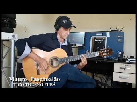 Tico Tico No Fuba, Mauro Paschoalao