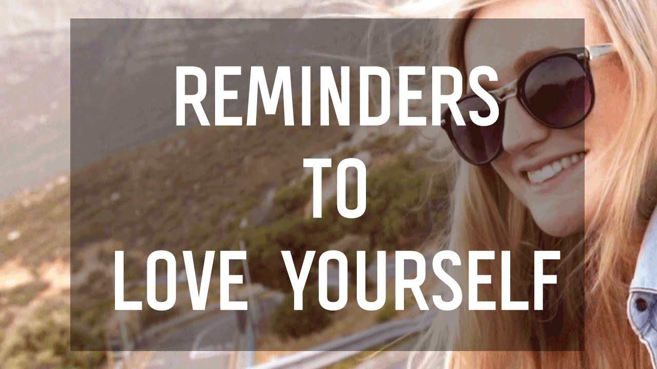 Love Yourself Quotes 9 Quotes To Remind You To Love Yourself  Youtube