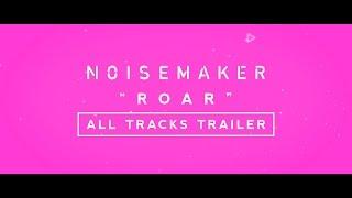 NOISEMAKER - Major 1st Full Album「ROAR」ALL TRACKS TRAILER -