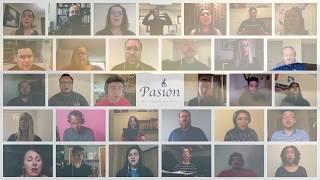 """""""Even When He Is Silent"""" - Pasión Virtual Choir"""
