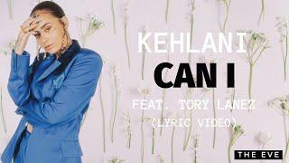 Kehlani - Can I (feat. Tory Lanez) (Lyric Video)