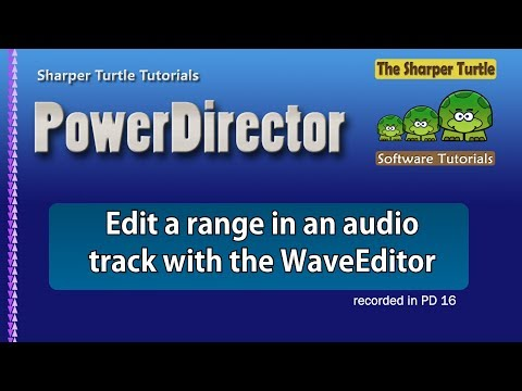 PowerDirector - Edit a range in an audio track with the WaveEditor