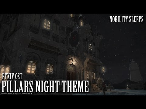 FFXIV OST The Pillars Night Theme ( Nobility Sleeps )