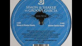 Simon & Shaker vs Groove Garcia – Soultech! (Simon & Shaker Remix)