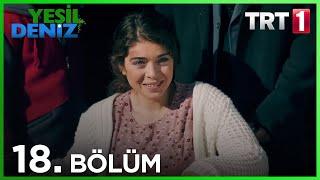 """18. Bölüm """"Yaralı Güvercin"""" / Yeşil Deniz (1080p)"""